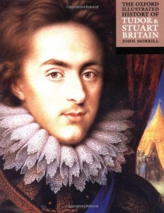 The best books on Oliver Cromwell - The Oxford Illustrated History of Tudor and Stuart Britain by John Morrill