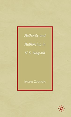 The best books on South African Fiction - Authority and Authorship in VS Naipaul by Imraan Coovadia