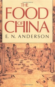 The best books on Chinese Food - The Food of China by EN Anderson