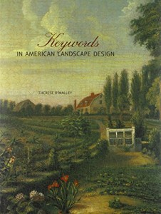 The best books on Gardening - Keywords in American Landscape Design by Therese O'Malley