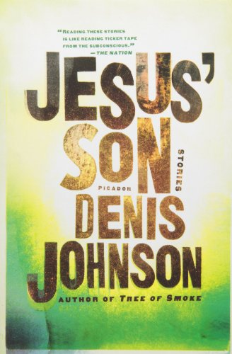 Jim Shepard recommends his favourite Short Stories - Jesus' Son by Denis Johnson