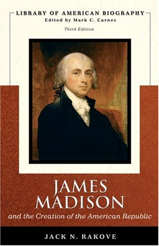 The best books on The US Constitution - James Madison and the Creation of the American Republic by Jack Rakove