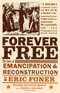 The best books on The Evolution of Liberalism - Forever Free by Eric Foner