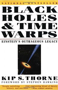 The Best Books on the Big Bang - Black Holes and Time Warps by Kip S Thorne
