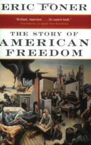 The best books on American History - The Story of American Freedom by Eric Foner