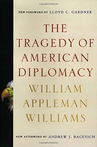 The best books on The Evolution of Liberalism - The Tragedy of American Diplomacy by William Appleman Williams
