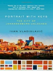 The best books on Post-Apartheid Identity - Portrait with Keys by Ivan Vladislavic