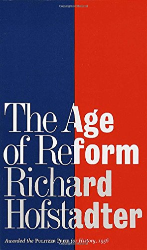 The best books on The Roots of Liberalism - The Age of Reform by Richard Hofstadter