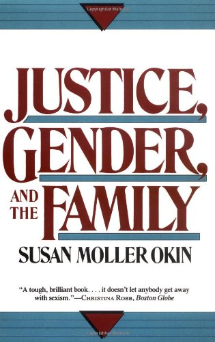 The best books on Influences a Progressive Blogger - Justice, Gender, and the Family by Susan Moller Okin