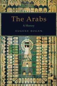 The best books on Understanding the Arab World - The Arabs by Eugene Rogan