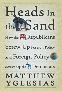 Influences of a Progressive Blogger - Heads in the Sand by Matthew Yglesias