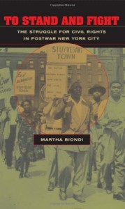 The best books on The Evolution of Liberalism - To Stand and Fight by Martha Biondi