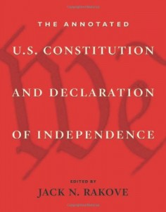 The best books on The US Constitution - The Annotated US Constitution and Declaration of Independence by Jack Rakove