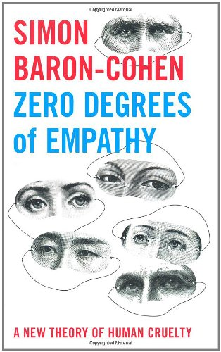 The best books on Empathy - Zero Degrees of Empathy by Simon Baron-Cohen