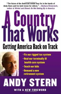 The best books on Bringing Change to America - A Country That Works by Andy Stern