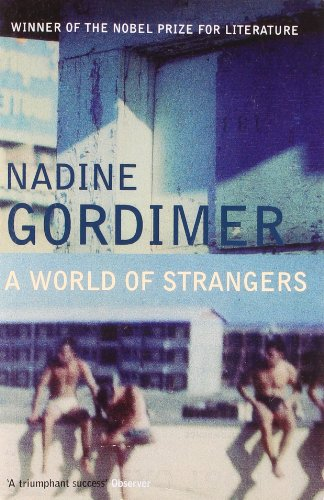 The best books on South African Fiction - A World of Strangers by Nadine Gordimer