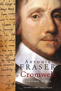 The best books on Oliver Cromwell - Cromwell Our Chief of Men by Antonia Fraser