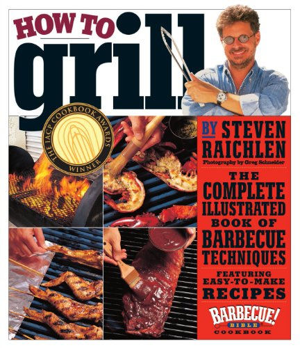 The best books on Barbecue and Grill - How to Grill by Steven Raichlen