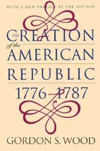 The best books on The US Constitution - Creation of the American Republic, 1776-1787 by Gordon S Wood