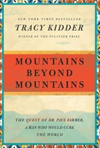 The best books on Hunger - Mountains Beyond Mountains by Tracy Kidder