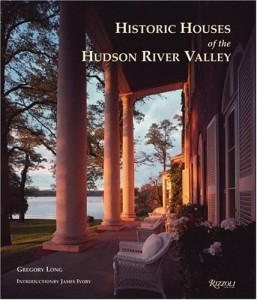 The best books on Gardening - Historic Houses of the Hudson River by Gregory Long