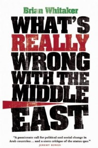 The best books on Understanding the Arab World - What's Really Wrong with the Middle East by Brian Whitaker
