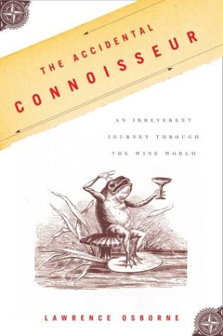 The best books on Wine - The Accidental Connoisseur by Lawrence Osborne