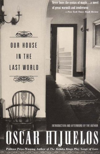 The best books on Cuba - Our House in the Last World by Oscar Hijuelos