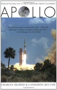 The best books on Space Exploration - Apollo: the Race to the Moon by Catherine Bly Cox & Charles Murray