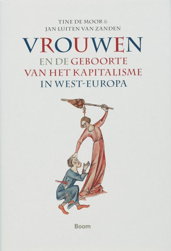 The best books on Dutch Women (and Happiness) - Women and the Birth of Capitalism in Western Europe by Tine de Moor and Jan Luiten van Zanden
