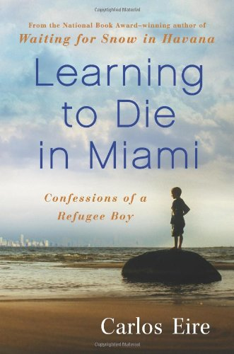 The best books on Time and Eternity - Learning to Die in Miami by Carlos Eire