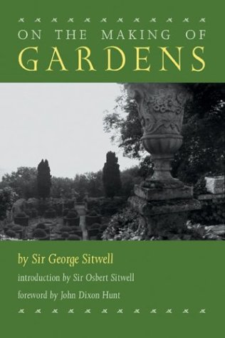 The best books on Gardening - On the Making of Gardens by Sir George Sitwell