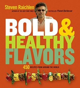 The best books on Barbecue and Grill - Bold & Healthy Flavors by Steven Raichlen