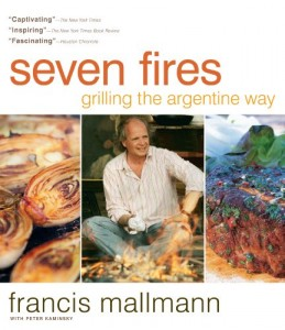The best books on Barbecue and Grill - Seven Fires by Francis Mallman with Peter Kaminsky