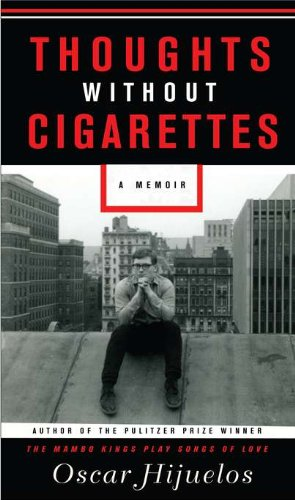 The best books on Cuba - Thoughts Without Cigarettes by Oscar Hijuelos