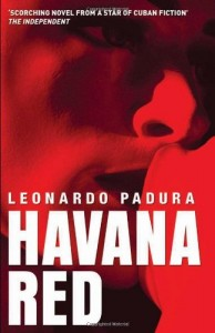 The best books on Cuba - Havana Red by Leonardo Padura