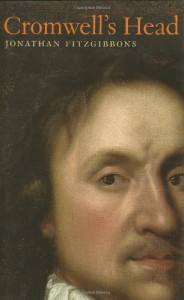 The best books on Oliver Cromwell - Cromwell's Head by Jonathan Fitzgibbons