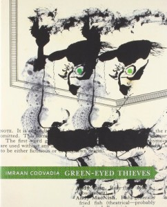 The best books on South African Fiction - Green-Eyed Thieves by Imraan Coovadia