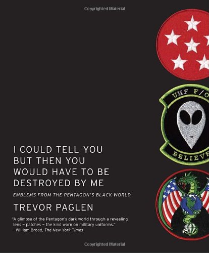 The best books on The American Desert - I Could Tell You But Then You Would Have To Be Destroyed By Me by Trevor Paglen