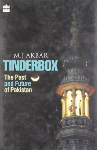 The best books on Pakistan's History and Identity - Tinderbox by MJ Akbar