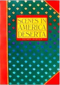 The best books on The American Desert - Scenes in America Deserta by Reyner Banham