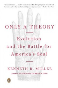 Kenneth Miller recommends the best Arguments against Creationism - Only a Theory by Kenneth Miller & Kenneth R Miller