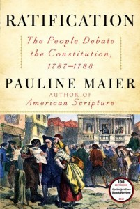 The best books on The US Constitution - Ratification: The People Debate the Constitution, 1787-1788 by Pauline Maier