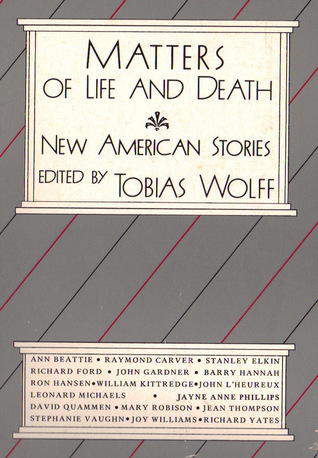 Jim Shepard recommends his favourite Short Stories - Matters of Life and Death by Tobias Wolff (editor)