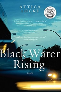 The best books on Texas - Black Water Rising by Attica Locke