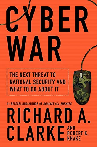 The best books on Global Power - Cyber War by Richard A Clarke and Robert Knake