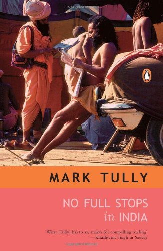 The best books on India - No Full Stops in India by Mark Tully