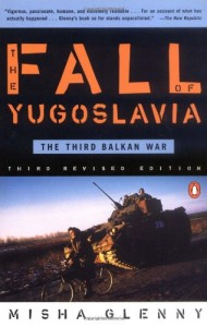The best books on Cybersecurity - The Fall of Yugoslavia by Misha Glenny