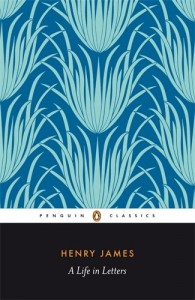 Henry James: A Life in Letters by Henry James
