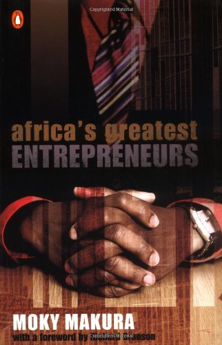 The best books on Africa through African Eyes - Africa's Greatest Entrepreneurs by Moky Makura